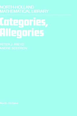 Categories, Allegories: Volume 39 - North-Holland Mathematical Library (Hardback)