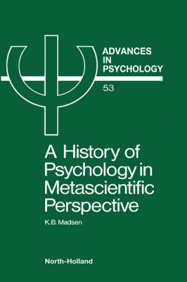 A History of Psychology in Metascientific Perspective: Volume 53 - Advances in Psychology (Hardback)