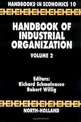 Handbook of Industrial Organization: Volume 2 - Handbook of Industrial Organization (Hardback)