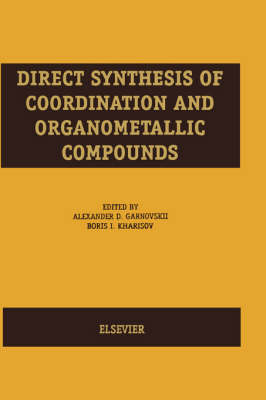 Direct Synthesis of Coordination and Organometallic Compounds (Hardback)