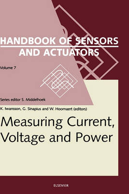 Measuring Current, Voltage and Power: Volume 7 - Handbook of Sensors and Actuators (Hardback)