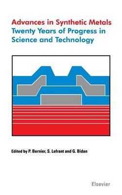 Advances in Synthetic Metals: Twenty Years of Progress in Science and Technology (Hardback)