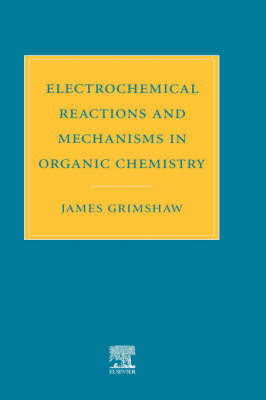 Electrochemical Reactions and Mechanisms in Organic Chemistry (Hardback)