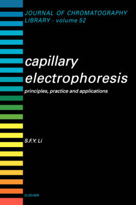 Capillary Electrophoresis: Volume 52: Principles, Practice and Applications - Journal of Chromatography Library (Paperback)