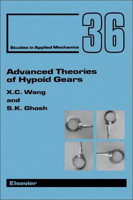 Advanced Theories of Hypoid Gears - Studies in Applied Mechanics v. 36
