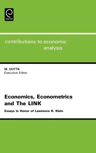 Economics, Econometrics and the LINK: Essays in Honor of Lawrence R. Klein - Contributions to Economic Analysis 226 (Hardback)