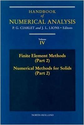 Finite Element Methods (Part 2), Numerical Methods for Solids (Part 2): Volume 4 - Handbook of Numerical Analysis (Hardback)