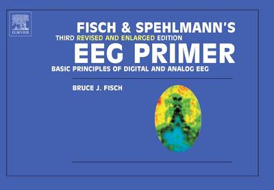 Fisch and Spehlmann's EEG Primer: Basic Principles of Digital and Analog EEG (Paperback)