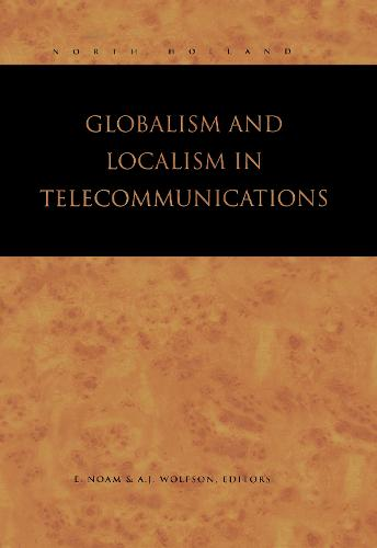 Globalism and Localism in Telecommunications (Hardback)
