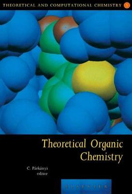 Theoretical Organic Chemistry: Volume 5 - Theoretical and Computational Chemistry (Hardback)