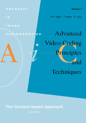 Advanced Video Coding: Principles and Techniques: Volume 7: The Content-based Approach - Advances in Image Communication (Hardback)