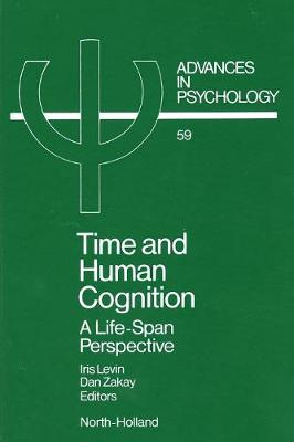 Time and Human Cognition: Volume 59: A Life-Span Perspective - Advances in Psychology (Hardback)