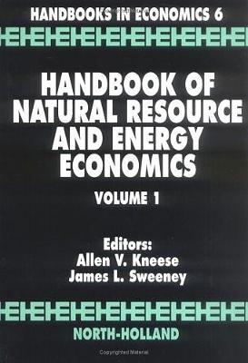 Handbook of Natural Resource and Energy Economics: Volume 1 (Hardback)