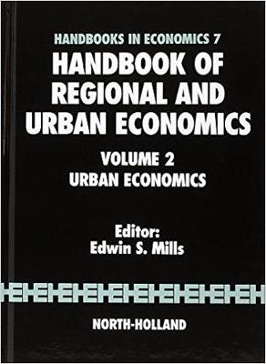 Handbook of Regional and Urban Economics: Handbook of Regional and Urban Economics Urban Economics: v. 2 Volume 2 (Hardback)
