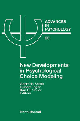 New Developments in Psychological Choice Modeling: Volume 60 - Advances in Psychology (Hardback)