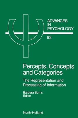 Percepts, Concepts and Categories: Volume 93: The Representation and Processing of Information - Advances in Psychology (Hardback)