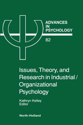 Issues, Theory, and Research in Industrial/Organizational Psychology: Volume 82 - Advances in Psychology (Hardback)