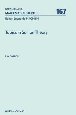 Topics in Soliton Theory: Volume 167 - North-Holland Mathematics Studies (Hardback)