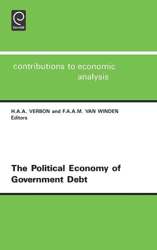 Political Economy of Government Debt: Symposium : Revised Papers - Contributions to Economic Analysis 219 (Hardback)