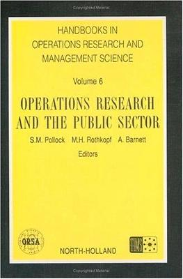 Operations Research and the Public Sector: Volume 6 - Handbooks in Operations Research and Management Science (Hardback)