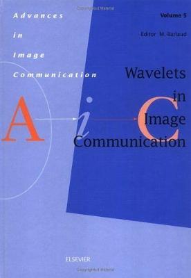 Wavelets in Image Communication: Volume 5 - Advances in Image Communication (Hardback)