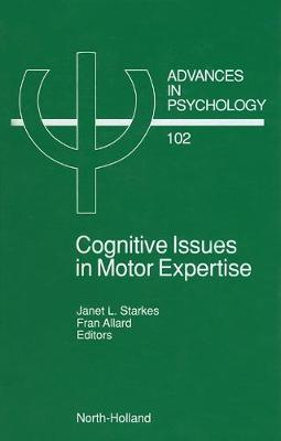 Cognitive Issues in Motor Expertise: Volume 102 - Advances in Psychology (Hardback)