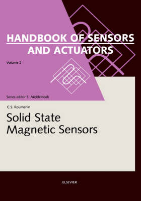 Solid State Magnetic Sensors: Volume 2 - Handbook of Sensors and Actuators (Hardback)