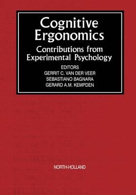 Cognitive Ergonomics: Contributions from Experimental Psychology (Hardback)
