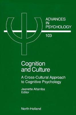 Cognition and Culture: Volume 103: A Cross-Cultural Approach to Cognitive Psychology - Advances in Psychology (Hardback)