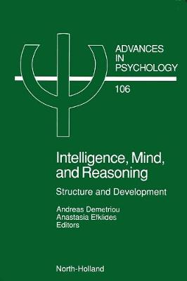Intelligence, Mind, and Reasoning: Volume 106: Structure and Development - Advances in Psychology (Hardback)