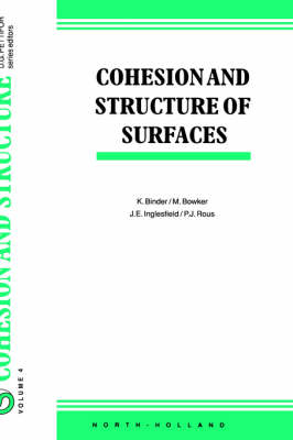 Cohesion and Structure of Surfaces: Volume 4 - Cohesion and Structure (Hardback)