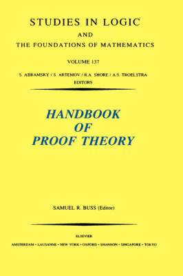 Handbook of Proof Theory: Volume 137 - Studies in Logic and the Foundations of Mathematics (Hardback)