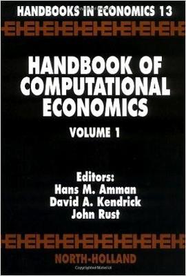 Handbook of Computational Economics: Volume 1 (Hardback)