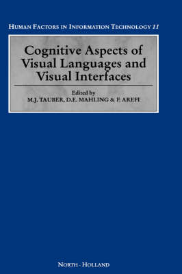 Cognitive Aspects of Visual Languages and Visual Interfaces: Volume 11 - Human Factors in Information Technology (Hardback)