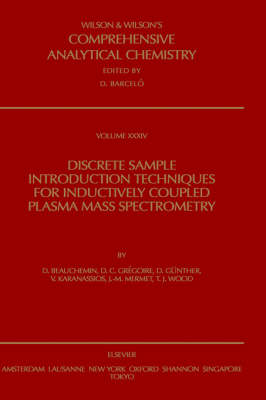 Discrete Sample Introduction Techniques for Inductively Coupled Plasma Mass Spectrometry: Volume 34 - Comprehensive Analytical Chemistry (Hardback)