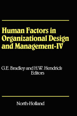 Human Factors in Organizational Design and Management - IV: Development, Introduction and Use of New Technology Challenges for Human Organization and Human Resource Development in a Changing World - Human Factors in Organizational Design and Management (Hardback)