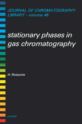 Stationary Phases in Gas Chromatography: Volume 48 - Journal of Chromatography Library (Hardback)