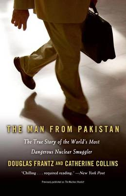 The Man from Pakistan: The True Story of the World's Most Dangerous Nuclear Smuggler (Paperback)