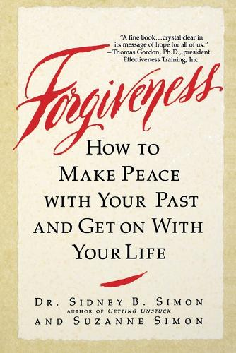 Forgiveness: How to Make Peace With Your Past and Get on With Your Life (Paperback)