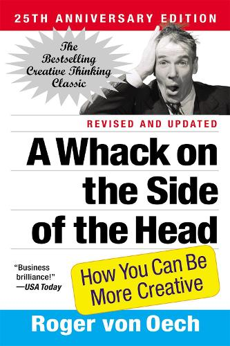 A Whack On The Side Of The Head: How You Can be More Creative (Paperback)