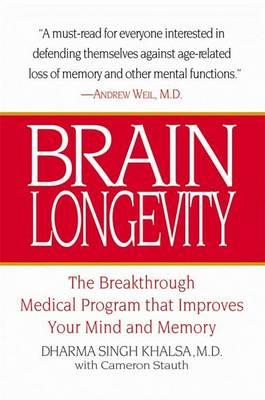 Brain Longevity: The Breakthrough Medical Program That Improves Your Mind and Memory (Hardback)