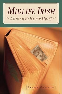 Midlife Irish: Discovering My Family and Myself (Hardback)