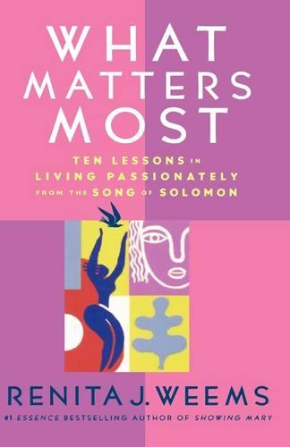 What Matters Most: Ten Lessons in Living Passionately from the Song of Solomon (Hardback)