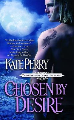 Chosen By Desire: Number 2 in series - Guardians of Destiny (Paperback)