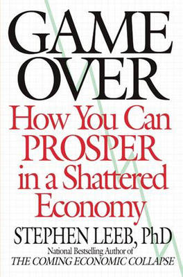 Game Over: How You Can Prosper in a Shattered Economy (Paperback)