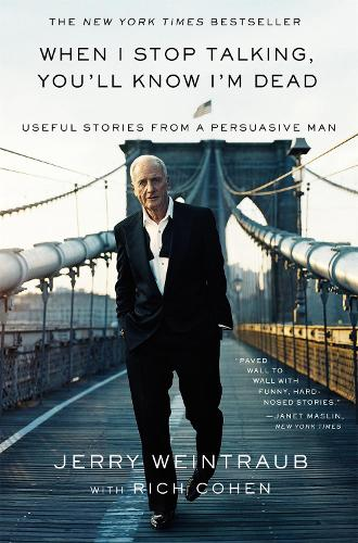 When I Stop Talking, You'll Know I'm Dead: Useful Stories from a Persuasive Man (Paperback)