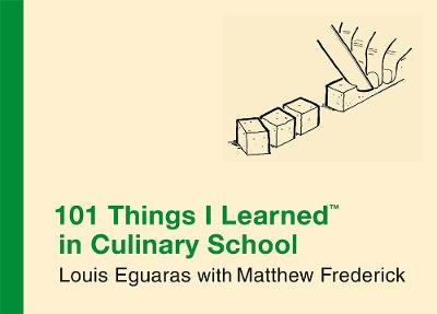 101 Things I Learned In Culinary School - 101 Things I Learned (Hardback)