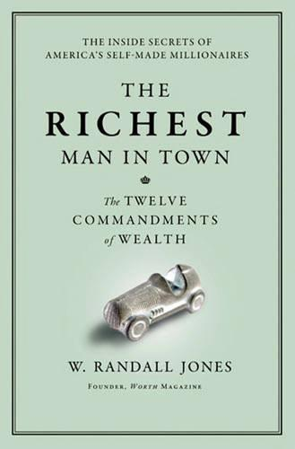 The Richest Man in Town: The Twelve Commandments of Wealth (Paperback)