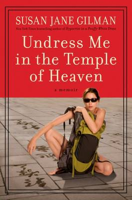 Undress Me In the Temple of Heaven (Paperback)