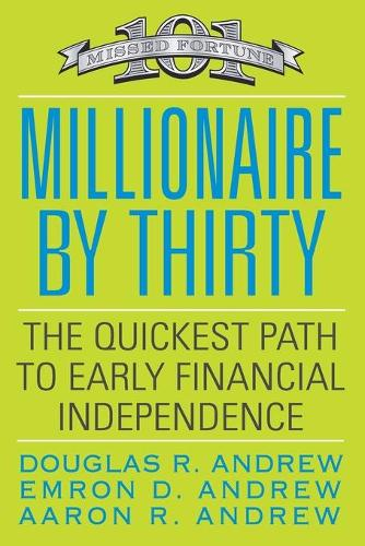 Millionaire By Thirty: The Quickest Path to Early Financial Independence (Paperback)